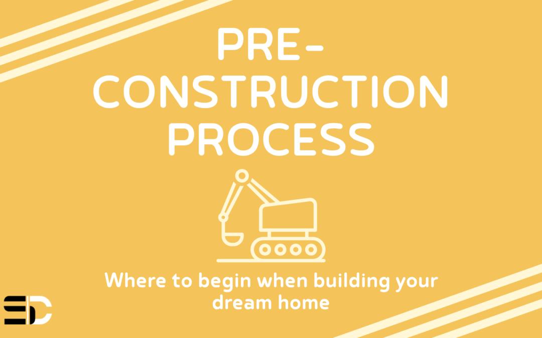 The Pre-Construction Process